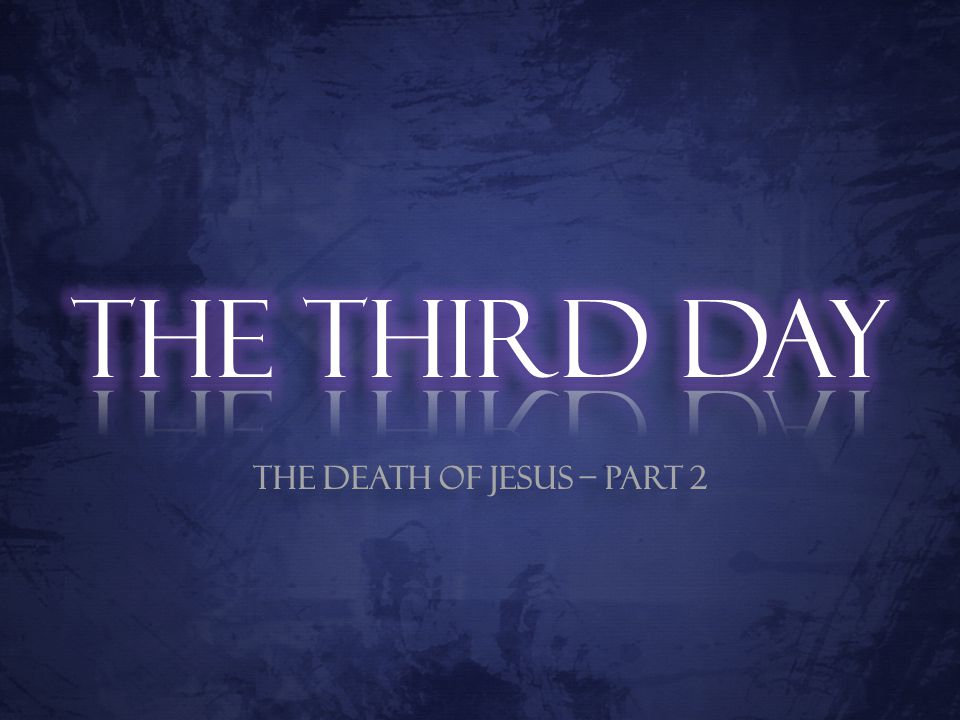 The Death of Jesus – Part 2