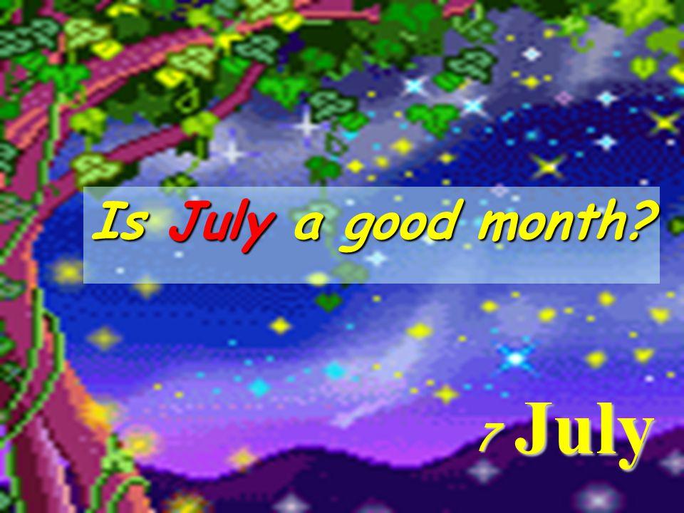 10 June 6 Is June your favorite month?