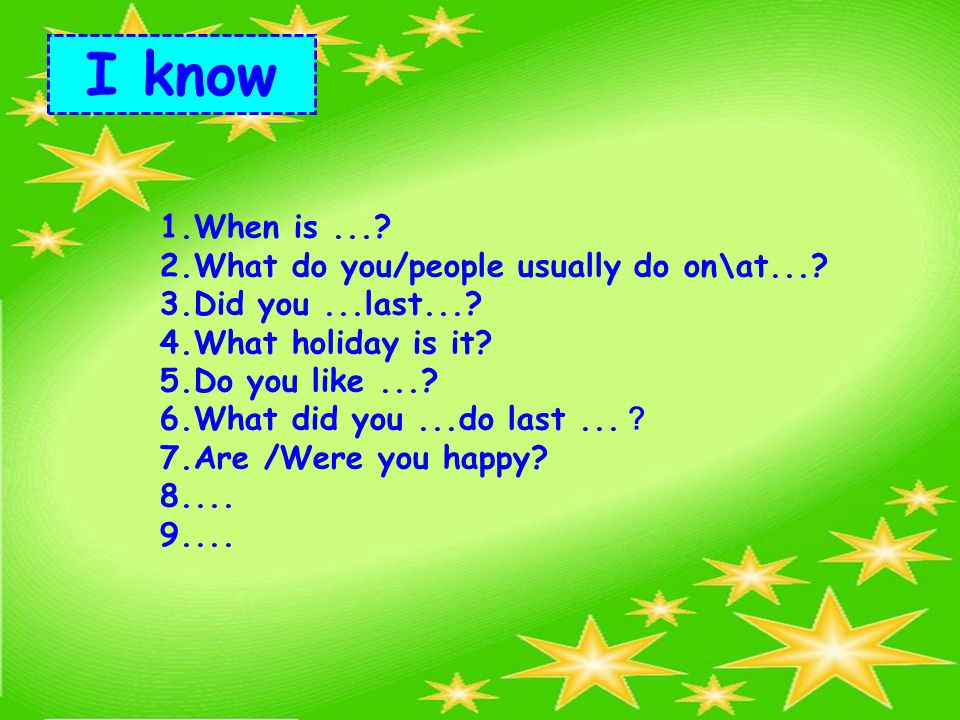 I know 1.When is....2.What do you/people usually do on\at....