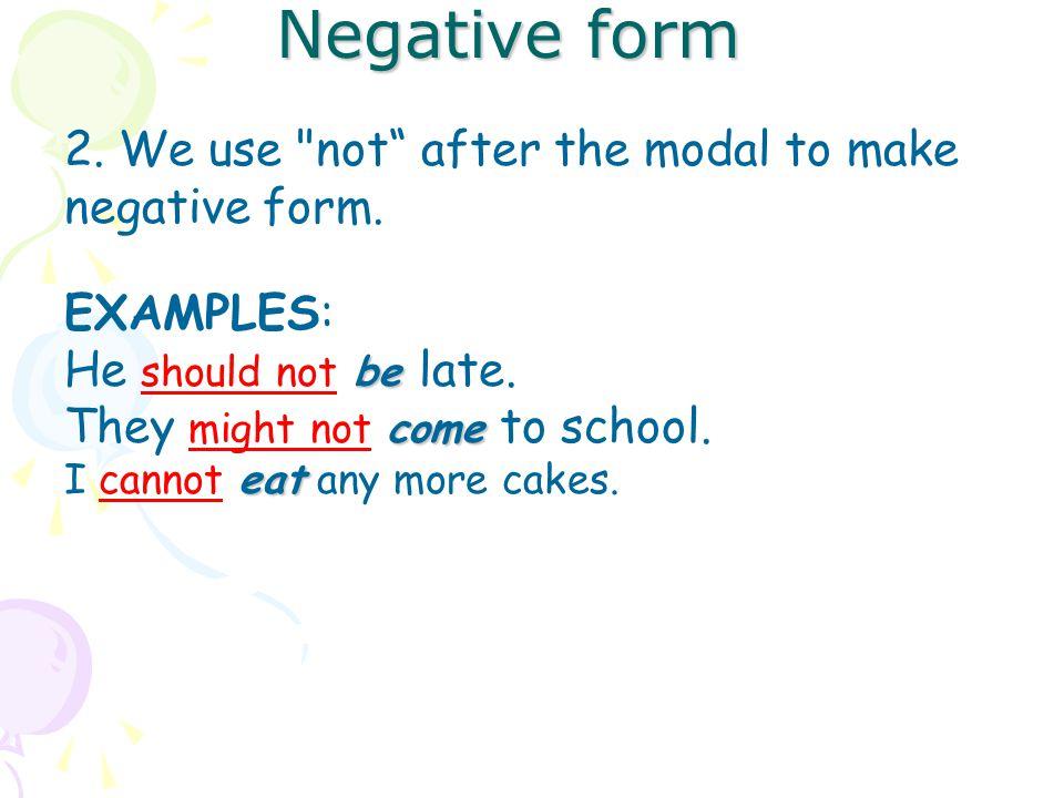 Negative form 2. We use