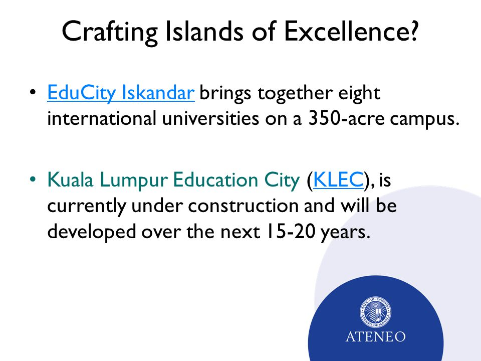 Crafting Islands of Excellence? EduCity Iskandar brings together eight international universities on a 350-acre campus. EduCity Iskandar Kuala Lumpur