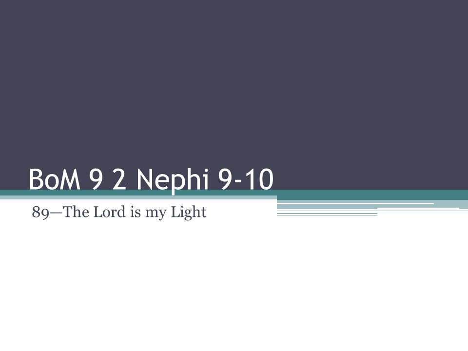 The Ninth chapter of 2 Nephi…should be carefully read by every person seeking salvation (Joseph Fielding Smith, Answers to Gospel Questions 4:57)