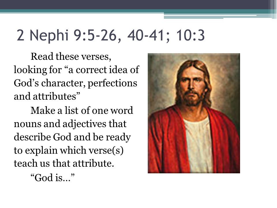 2 Nephi 9:5-26, 40-41 I Stand All Amazed Students write in journals about times they have experienced one of Christ's attributes.