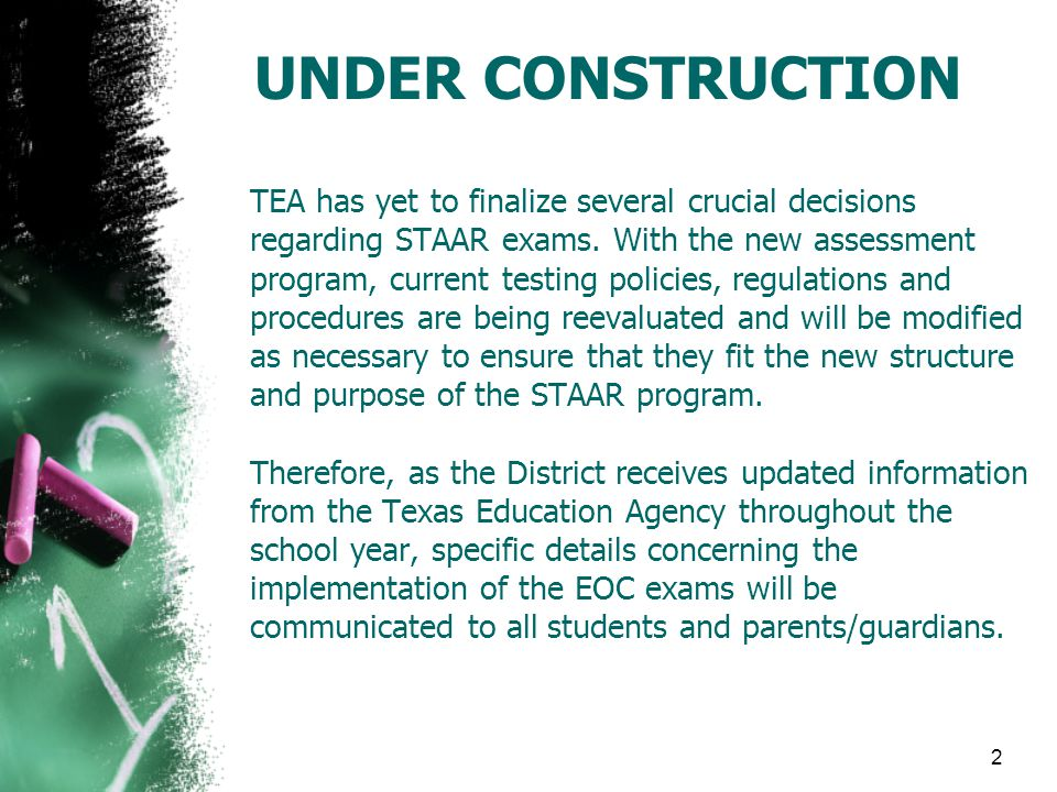 TEA has yet to finalize several crucial decisions regarding STAAR exams. With the new assessment program, current testing policies, regulations and pr