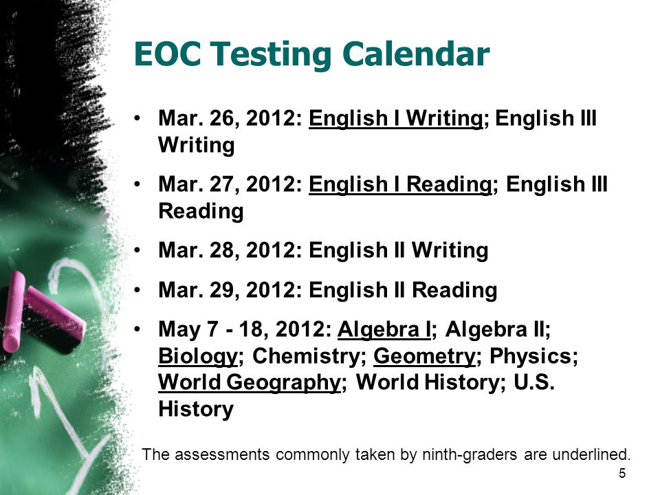 EOC Testing Calendar Mar. 26, 2012: English I Writing; English III Writing Mar. 27, 2012: English I Reading; English III Reading Mar. 28, 2012: Englis