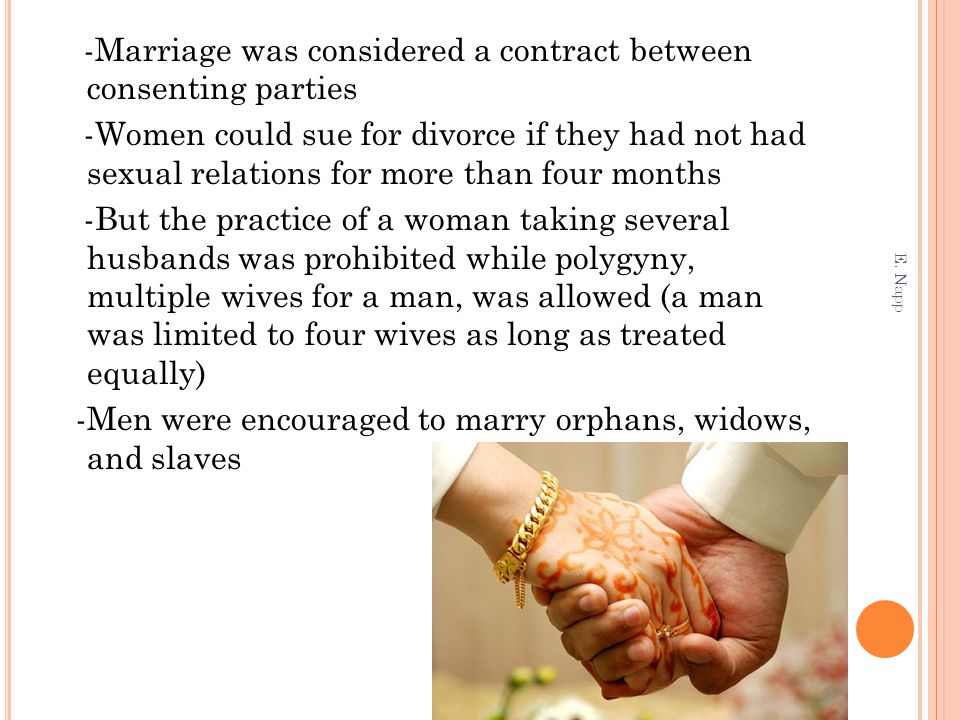 -Marriage was considered a contract between consenting parties -Women could sue for divorce if they had not had sexual relations for more than four mo