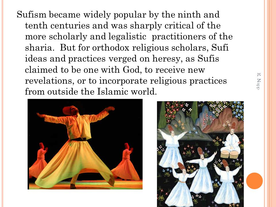 Sufism became widely popular by the ninth and tenth centuries and was sharply critical of the more scholarly and legalistic practitioners of the shari