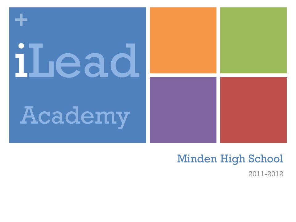 + Minden High School 2011-2012 iLead Academy