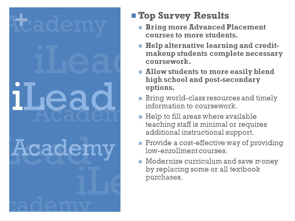 + Top Survey Results Bring more Advanced Placement courses to more students.