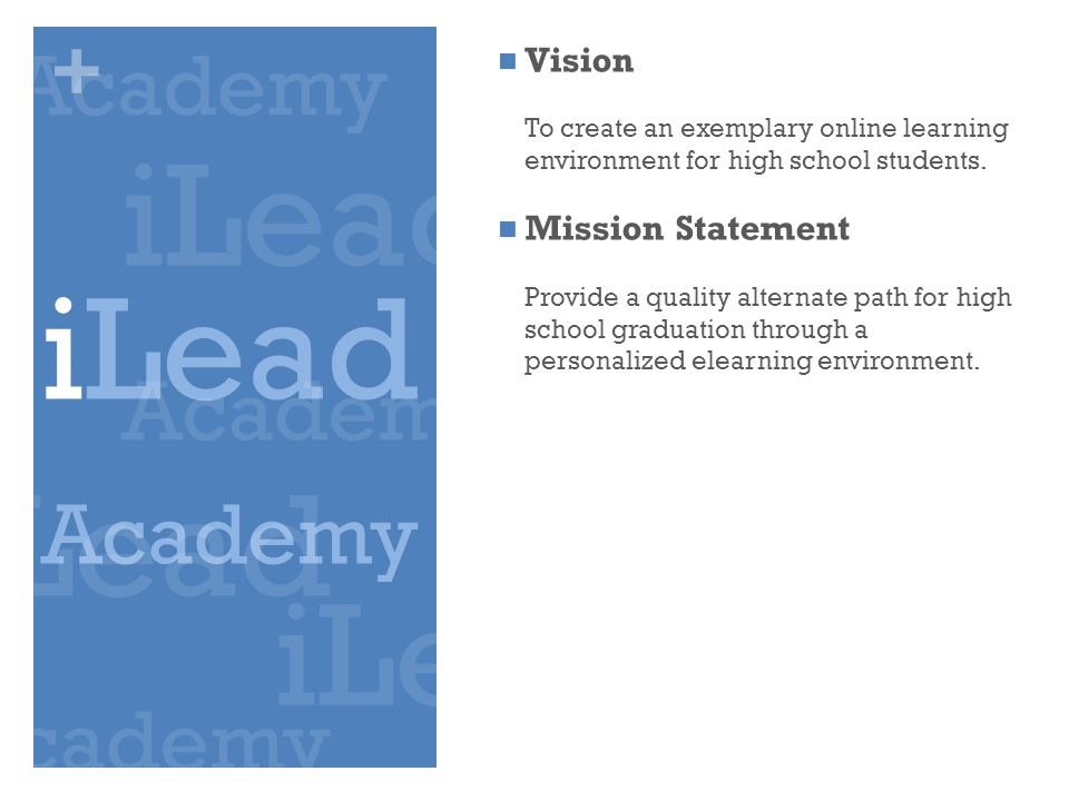 + Vision To create an exemplary online learning environment for high school students.