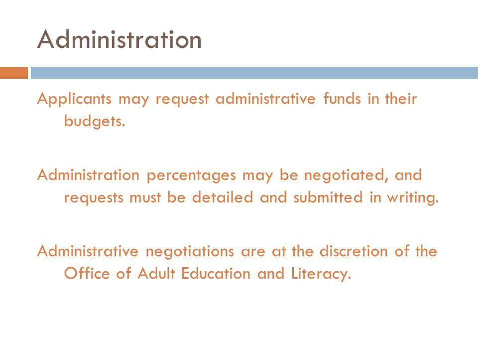 Administration Applicants may request administrative funds in their budgets.