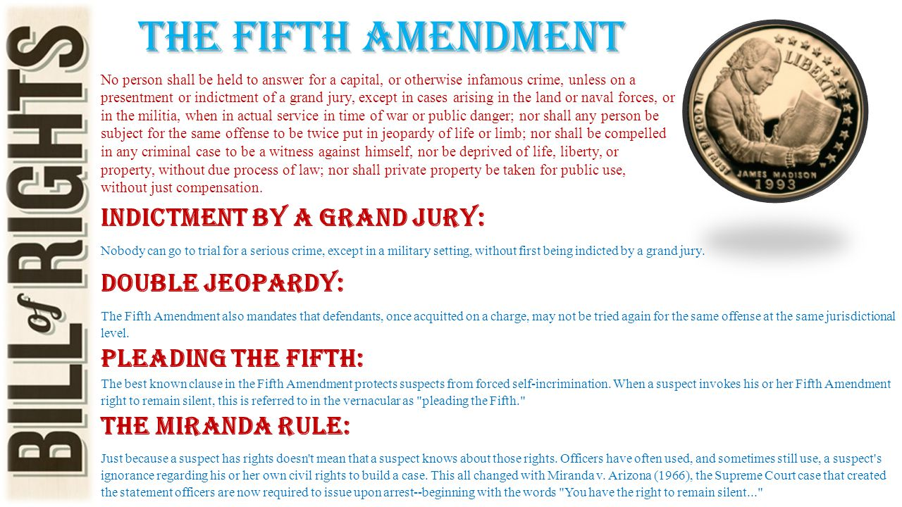 The fifth amendment No person shall be held to answer for a capital, or otherwise infamous crime, unless on a presentment or indictment of a grand jur