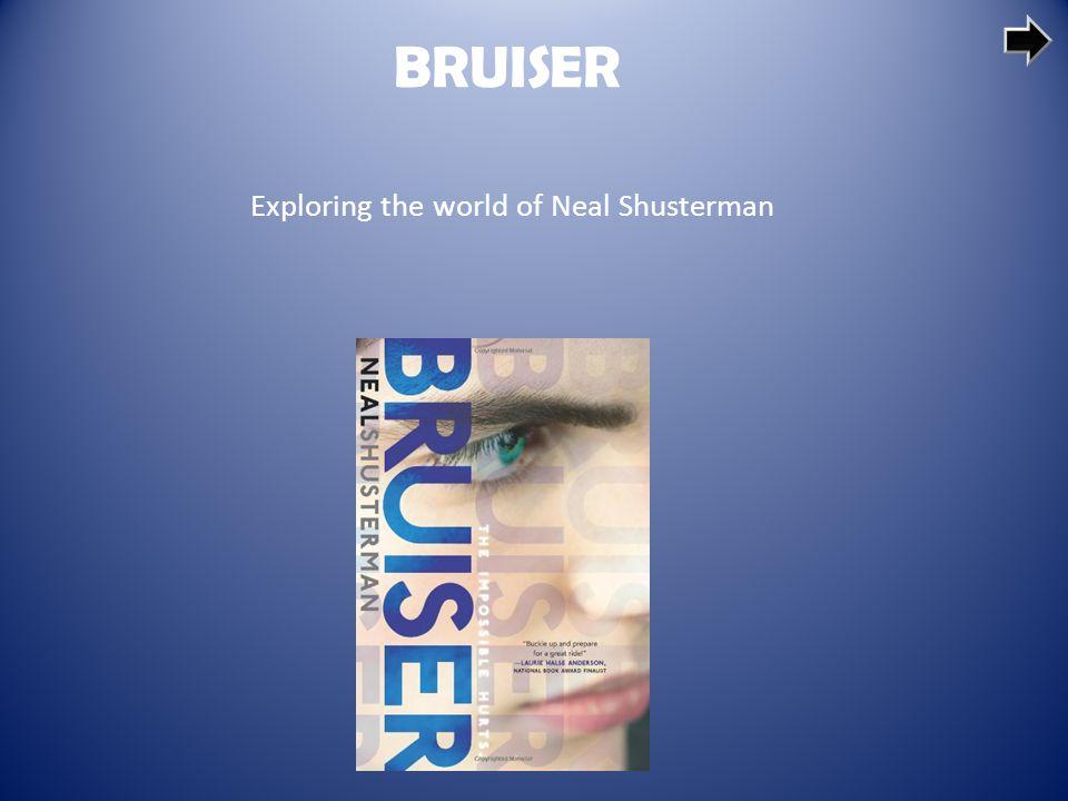 BRUISER Exploring the world of Neal Shusterman