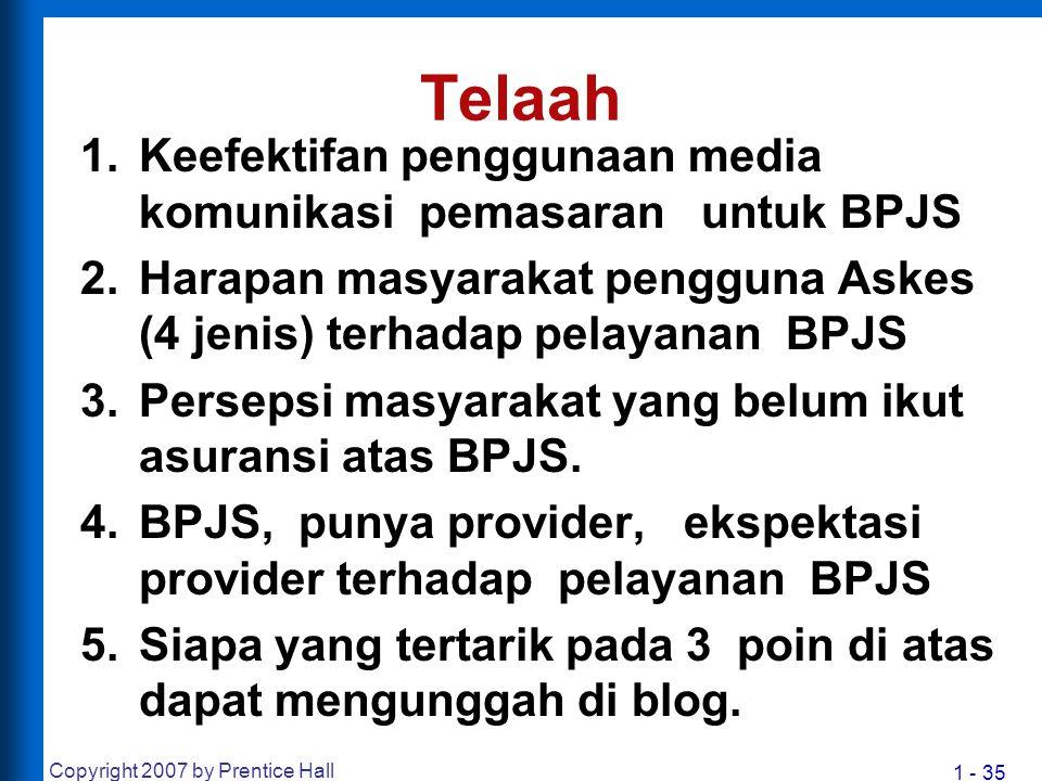 1 - 35 Telaah 1.Keefektifan penggunaan media komunikasi pemasaran untuk BPJS 2.Harapan masyarakat pengguna Askes (4 jenis) terhadap pelayanan BPJS 3.P