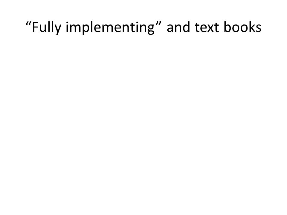 Fully implementing and text books