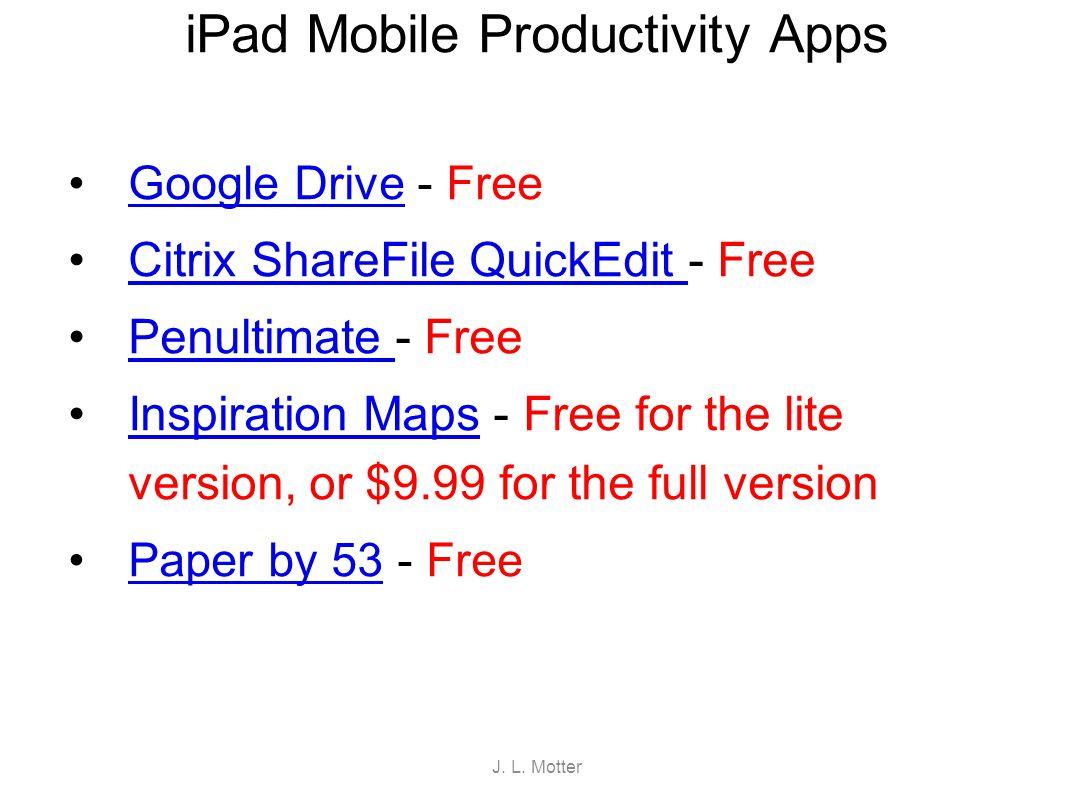 iPad Mobile Productivity Apps Google Drive - FreeGoogle Drive Citrix ShareFile QuickEdit - FreeCitrix ShareFile QuickEdit Penultimate - FreePenultimat