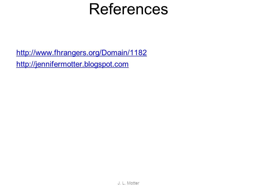 References http://www.fhrangers.org/Domain/1182 http://jennifermotter.blogspot.com J. L. Motter