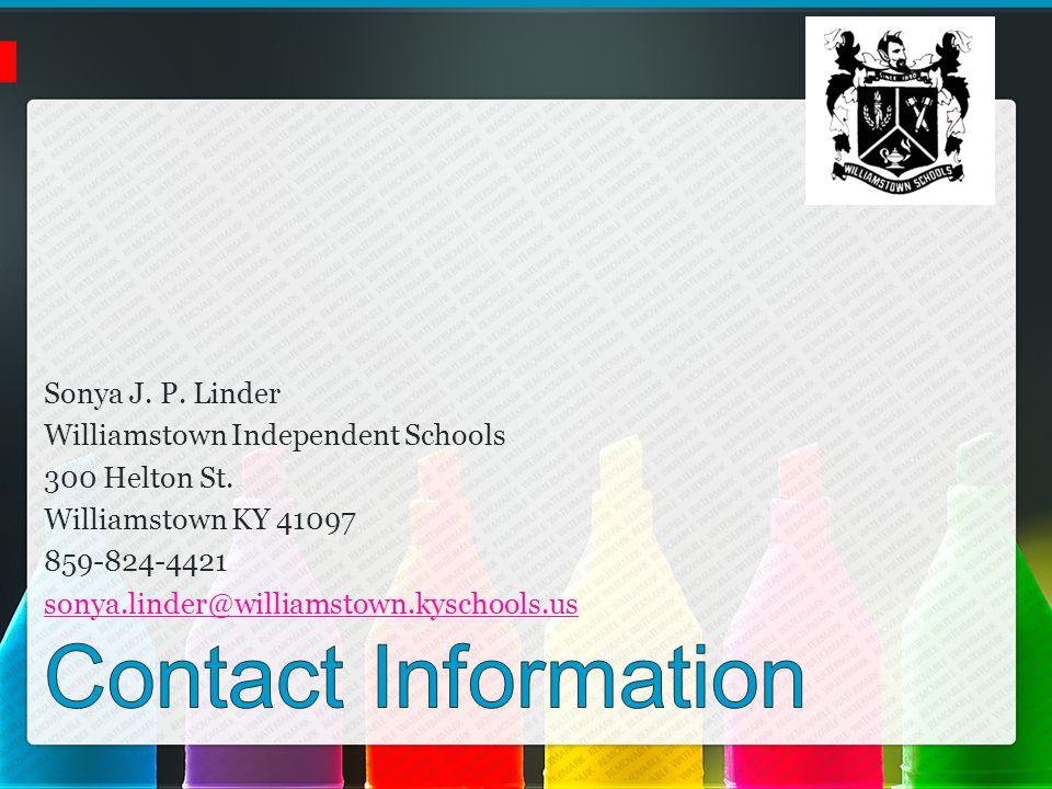 Sonya J. P. Linder Williamstown Independent Schools 300 Helton St.