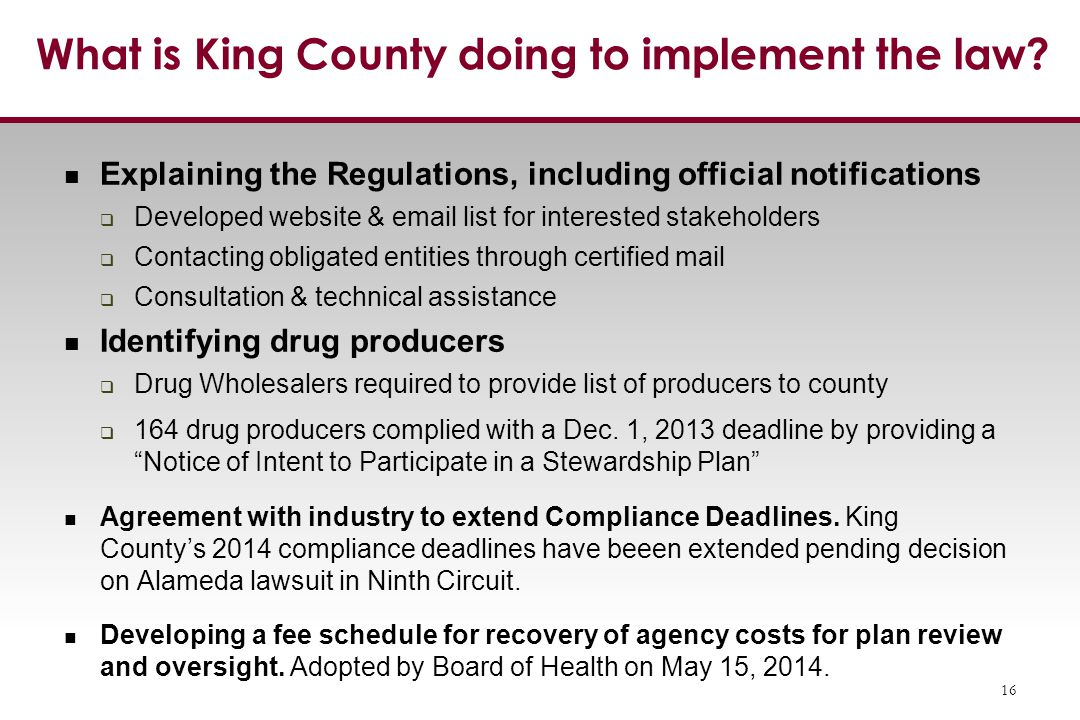 Ag Explaining the Regulations, including official notifications  Developed website & email list for interested stakeholders  Contacting obligated entities through certified mail  Consultation & technical assistance Identifying drug producers  Drug Wholesalers required to provide list of producers to county  164 drug producers complied with a Dec.