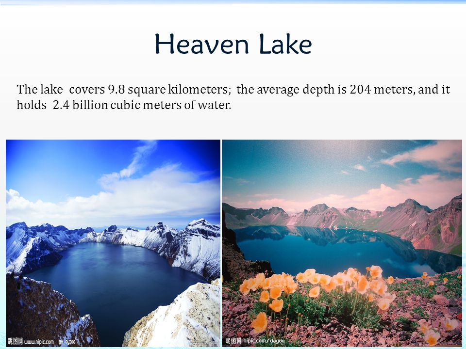 The lake covers 9.8 square kilometers; the average depth is 204 meters, and it holds 2.4 billion cubic meters of water.