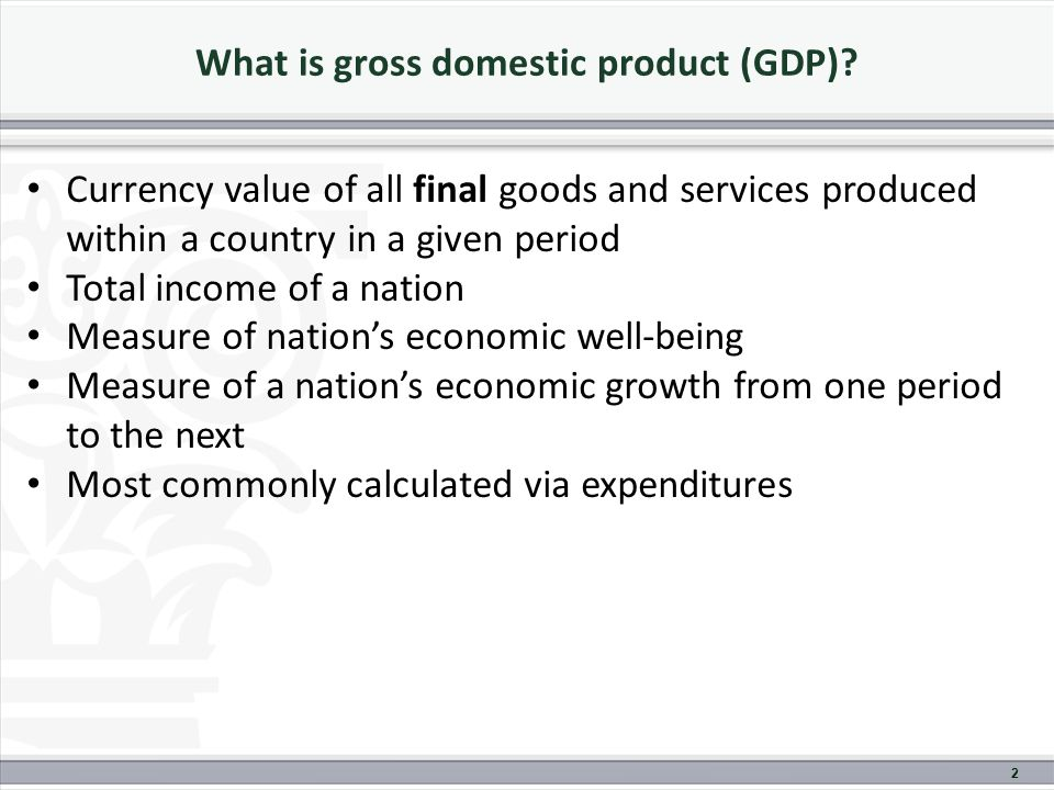 What is gross domestic product (GDP).