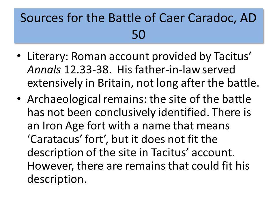 The Battle of Caer Caradoc Location: Hertfordshire, possibly near Caer Caradoc Hill Roman general: P.