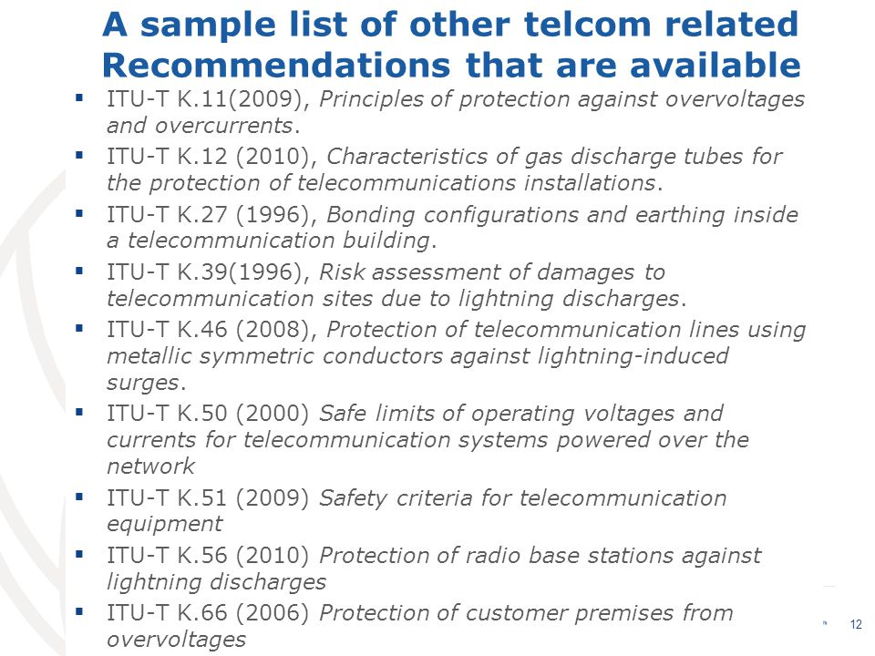 Committed to connecting the world A sample list of other telcom related Recommendations that are available  ITU-T K.11(2009), Principles of protection against overvoltages and overcurrents.