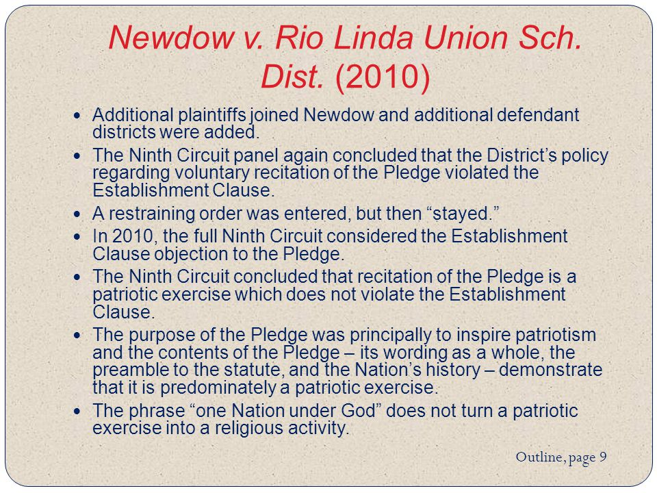 Newdow v. Rio Linda Union Sch. Dist. (2010) Additional plaintiffs joined Newdow and additional defendant districts were added. The Ninth Circuit panel