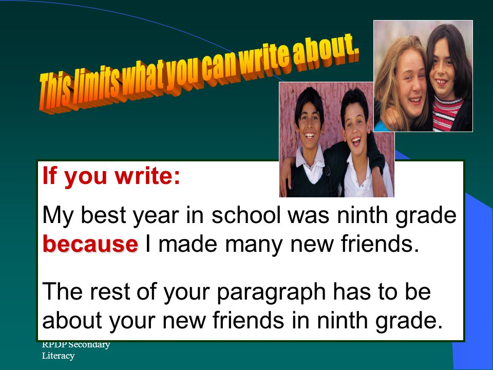 RPDP Secondary Literacy If you write: My best year in school was ninth grade because because I made many new friends.