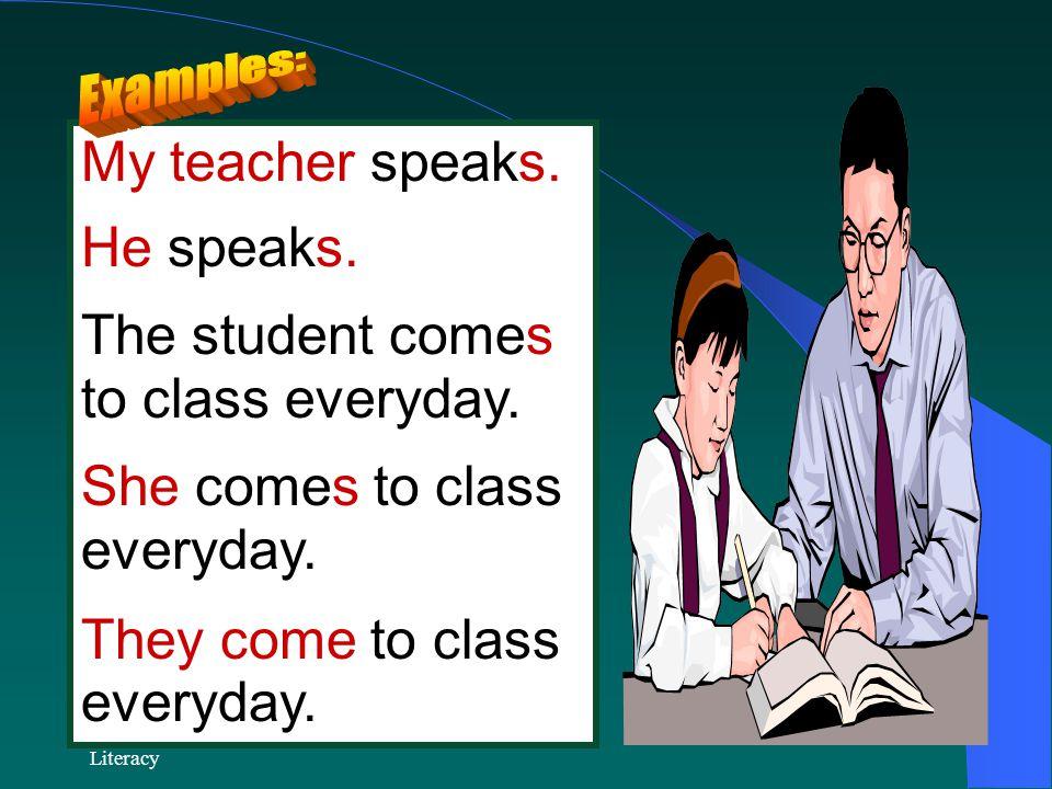 RPDP Secondary Literacy My teacher speaks.He speaks.
