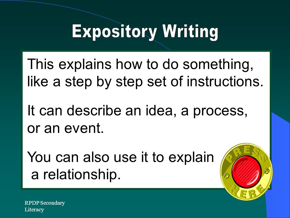 RPDP Secondary Literacy This explains how to do something, like a step by step set of instructions.