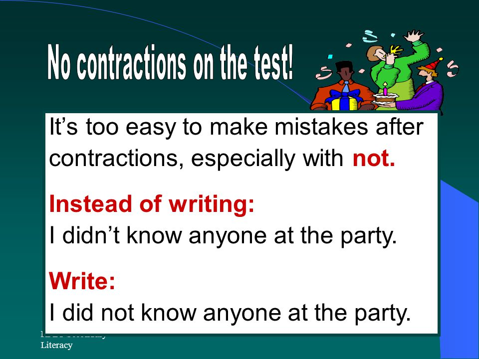 RPDP Secondary Literacy It's too easy to make mistakes after contractions, especially with not.