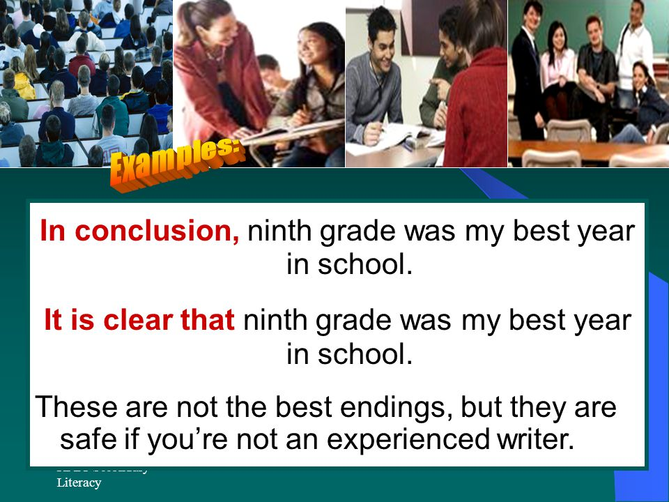 RPDP Secondary Literacy In conclusion, ninth grade was my best year in school.