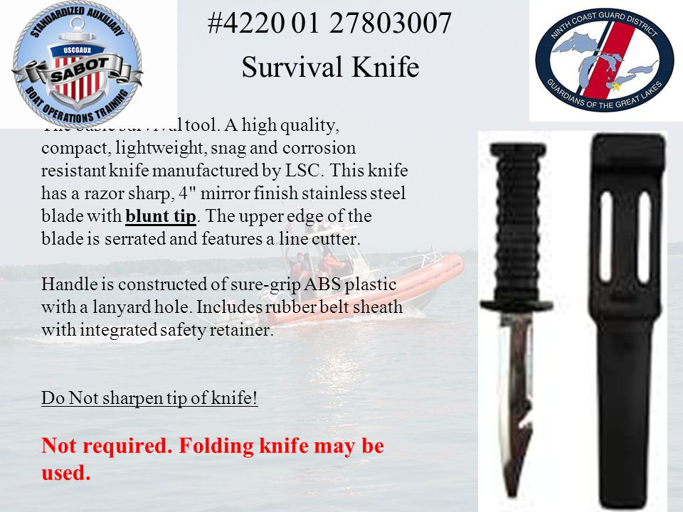 The basic survival tool. A high quality, compact, lightweight, snag and corrosion resistant knife manufactured by LSC. This knife has a razor sharp, 4