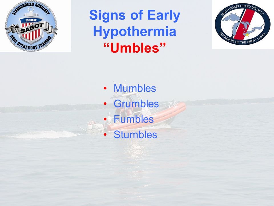 "Signs of Early Hypothermia ""Umbles"" Mumbles Grumbles Fumbles Stumbles"