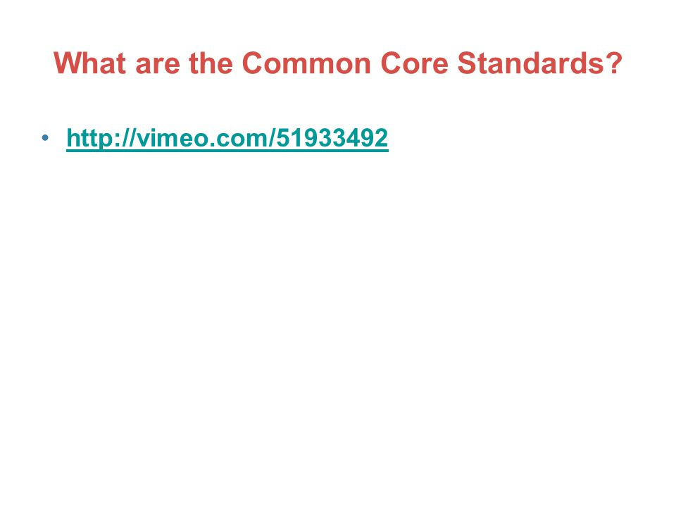 What are the Common Core Standards http://vimeo.com/51933492