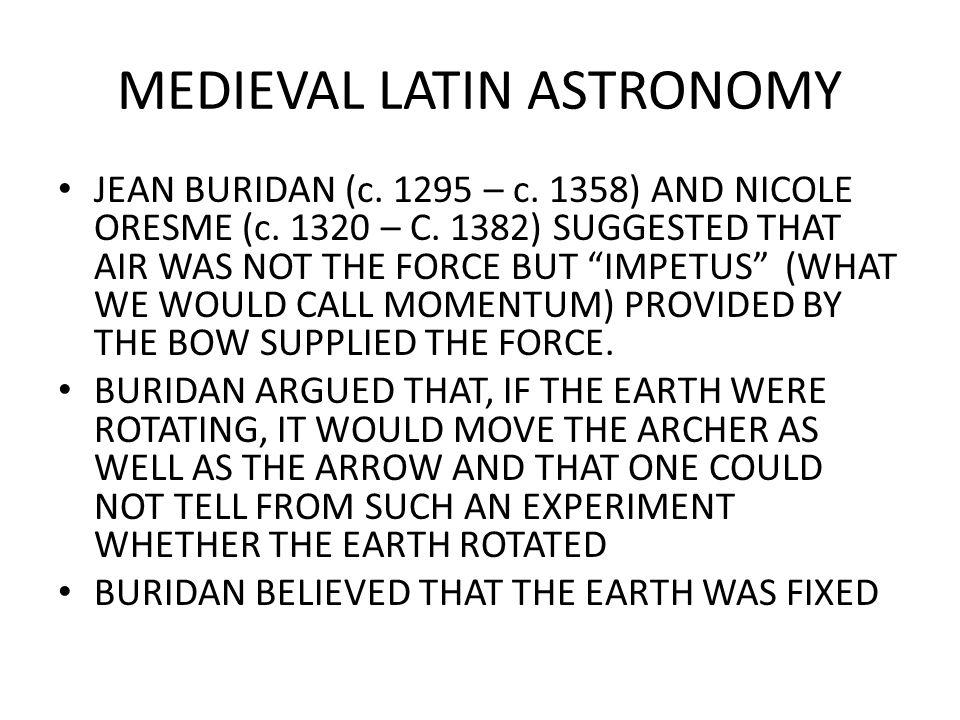 MEDIEVAL LATIN ASTRONOMY JEAN BURIDAN (c. 1295 – c.