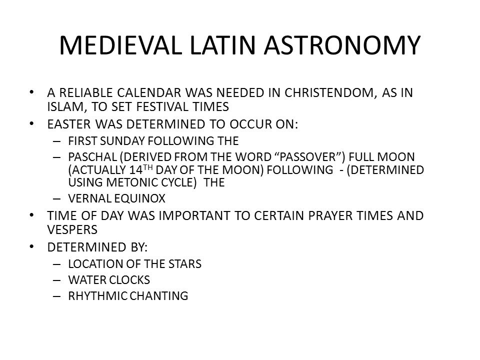 MEDIEVAL LATIN ASTRONOMY ASTRONOMY REVIVED IN THE WEST WHEN CONTACT WITH ISLAMIC ASTRONOMERS WAS MADE THROUGH SPAIN IN THE 10 TH CENTURY.