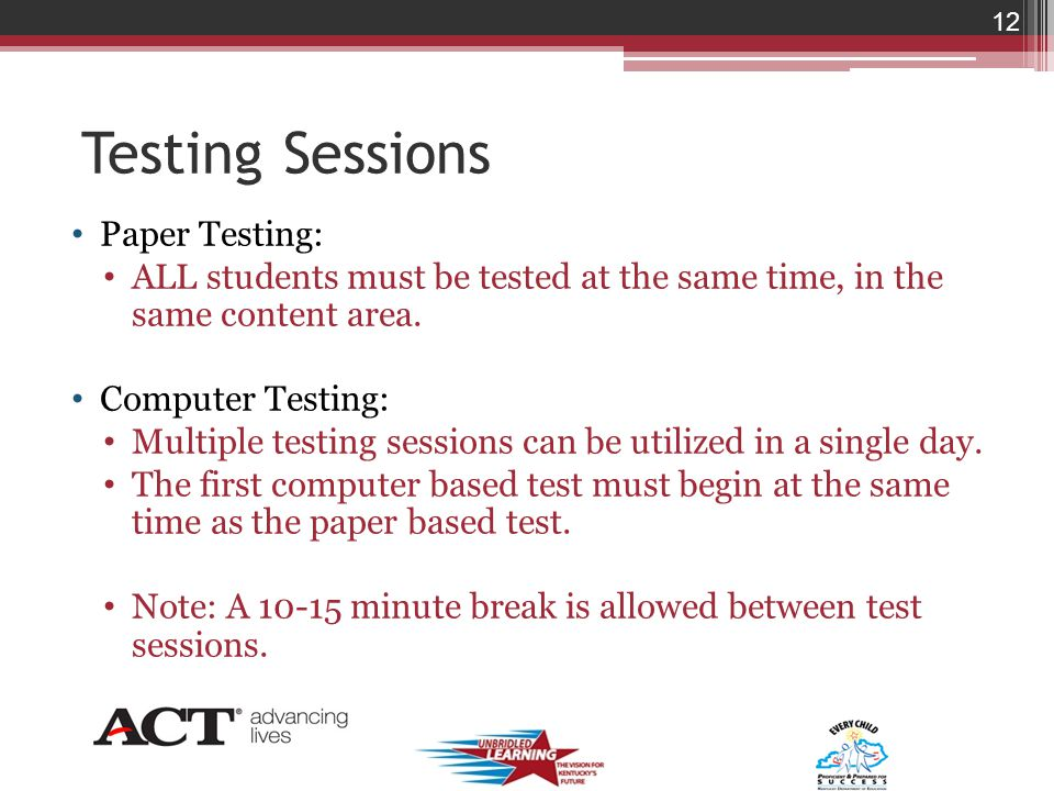 Testing Sessions Paper Testing: ALL students must be tested at the same time, in the same content area.