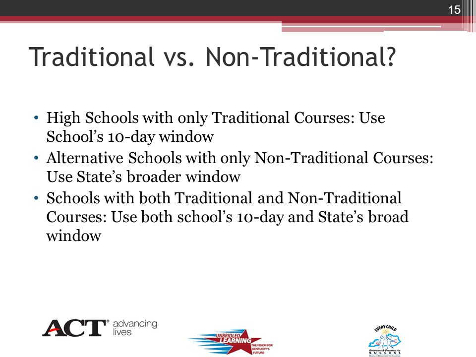 Traditional vs. Non-Traditional.