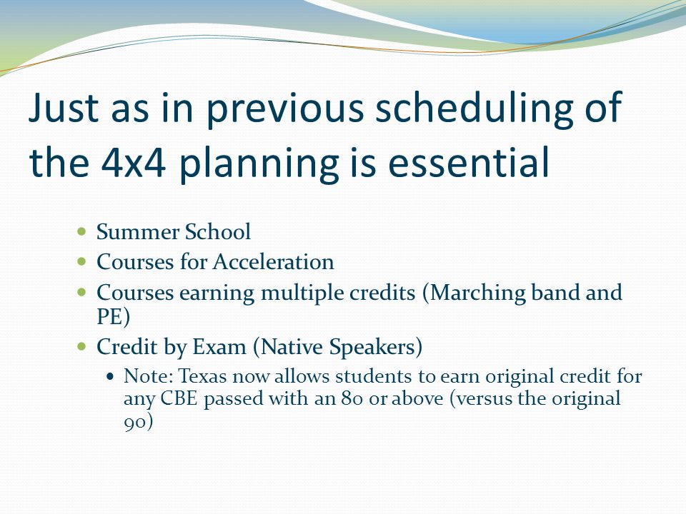 Just as in previous scheduling of the 4x4 planning is essential Summer School Courses for Acceleration Courses earning multiple credits (Marching band