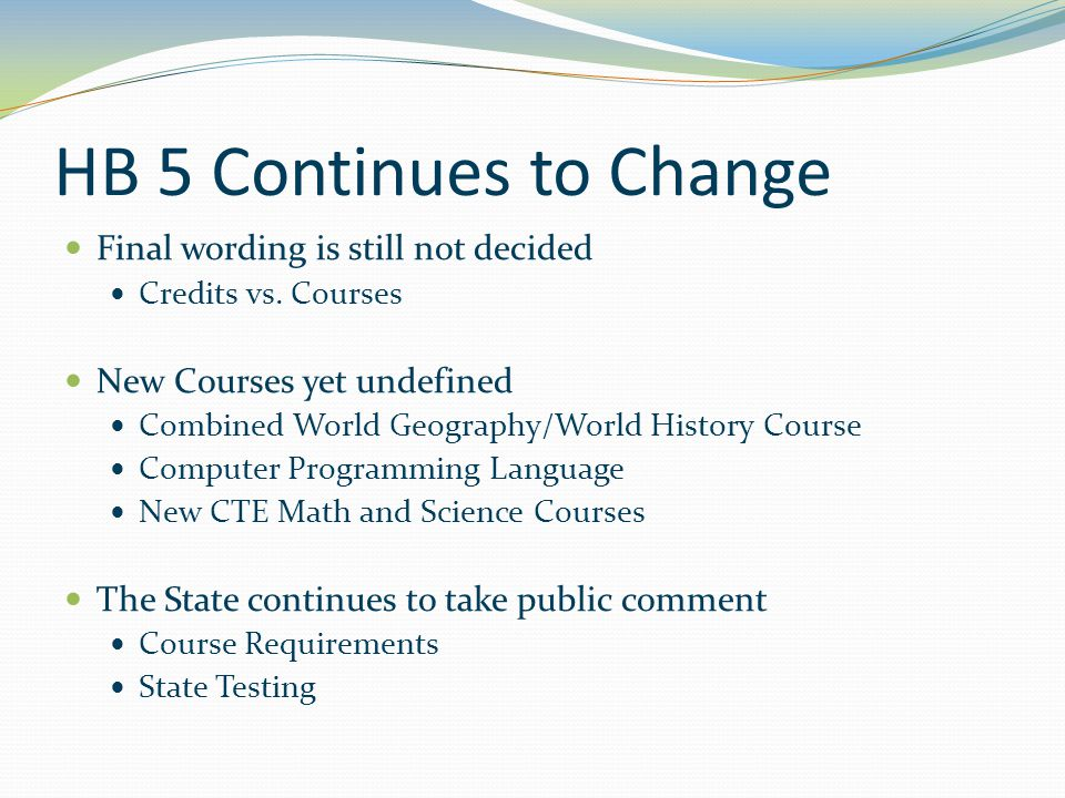 HB 5 Continues to Change Final wording is still not decided Credits vs.