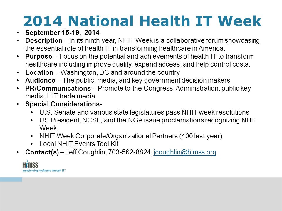 2014 National Health IT Week September 15-19, 2014 Description – In its ninth year, NHIT Week is a collaborative forum showcasing the essential role of health IT in transforming healthcare in America.