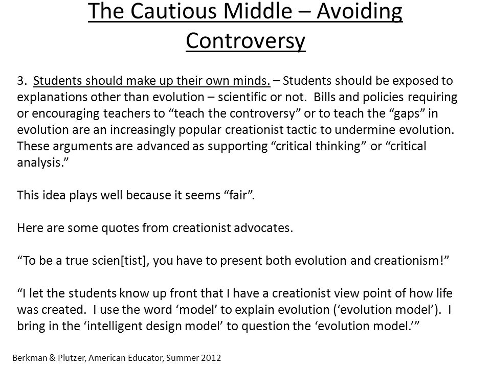 The Cautious Middle – Avoiding Controversy 3. Students should make up their own minds.
