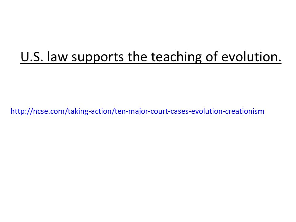 U.S. law supports the teaching of evolution.
