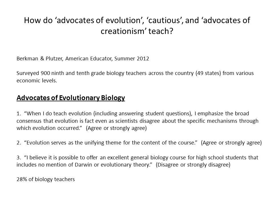 How do 'advocates of evolution', 'cautious', and 'advocates of creationism' teach.