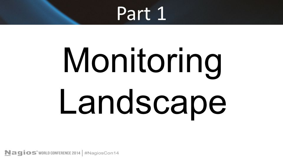 Part 1 Monitoring Landscape