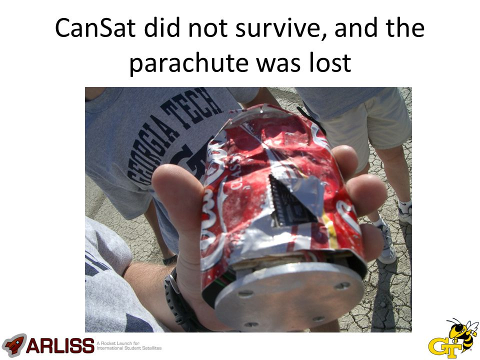 CanSat did not survive, and the parachute was lost