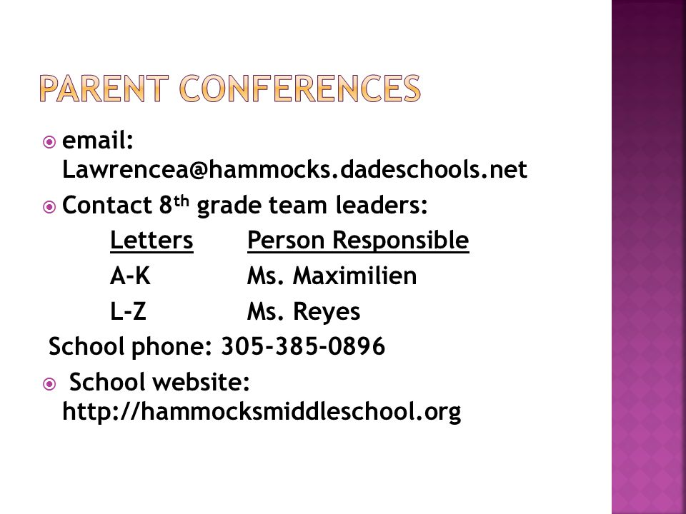 email: Lawrencea@hammocks.dadeschools.net  Contact 8 th grade team leaders: LettersPerson Responsible A-K Ms.