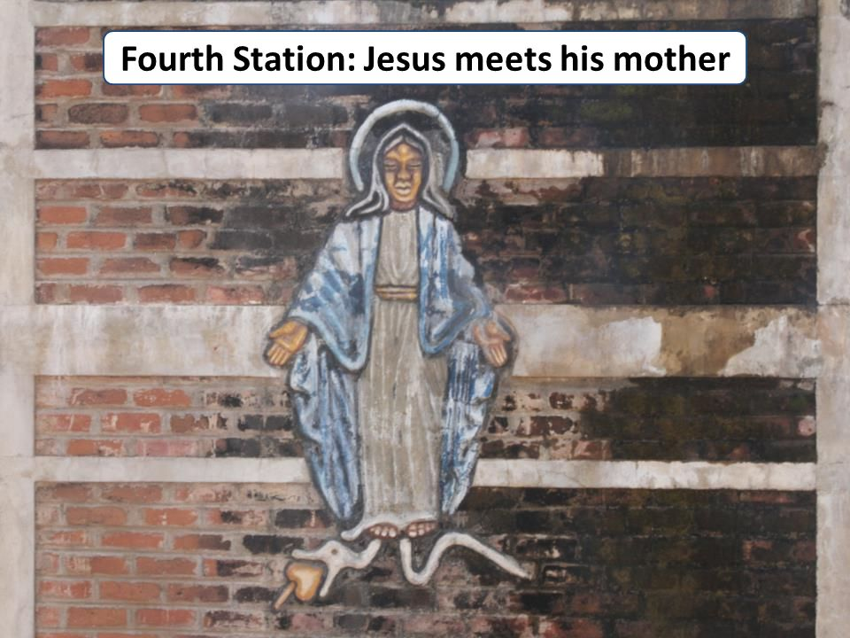 Fourth Station: Jesus meets his mother